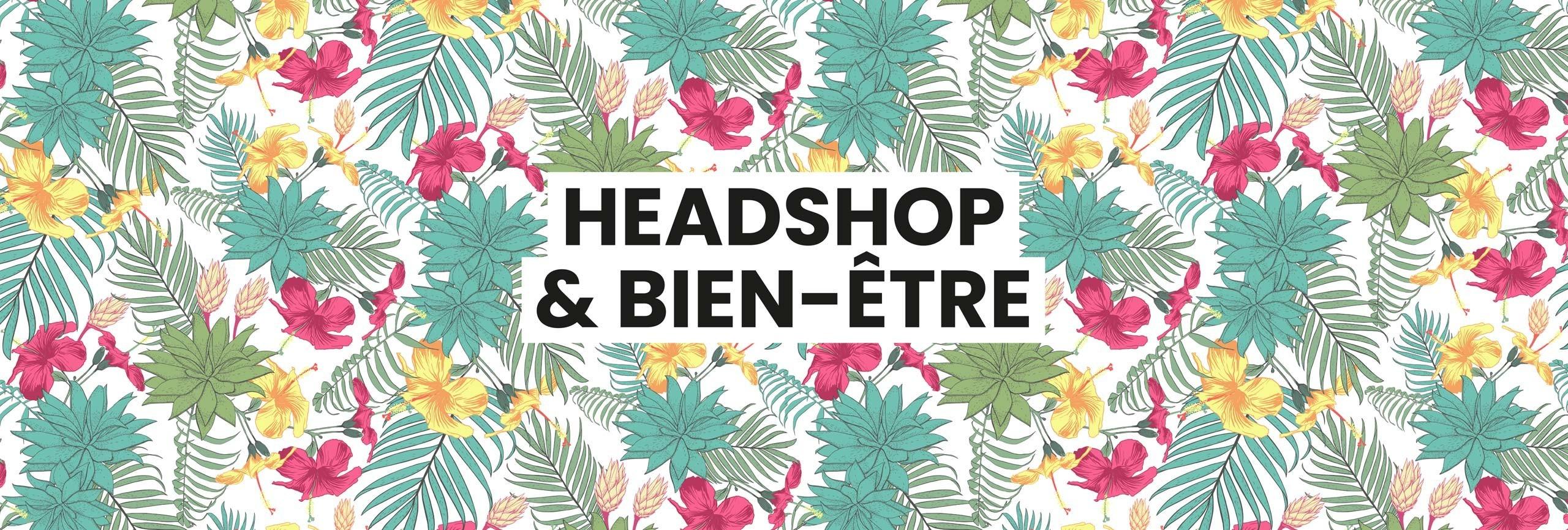 Headshop et Bien-être