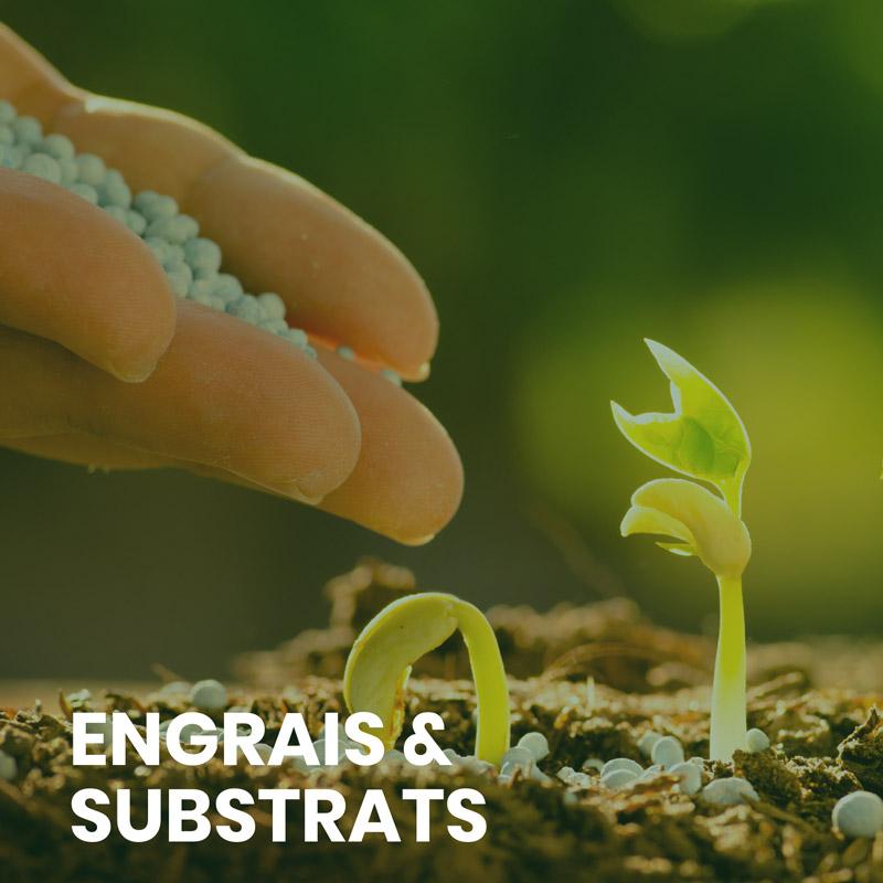 Engrais & Substrats